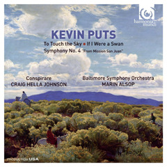 Conspirare, Craig Hella Johnson & Balti... - Kevin Puts To Touch the Sky, If I Were a Swan, Symphony... - Artwork