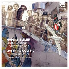 Eisler: Ernste Gesänge, Lieder with Piano