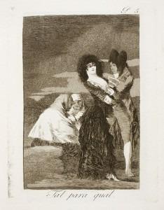 Goya: Capricho No. 5. Tal para cual