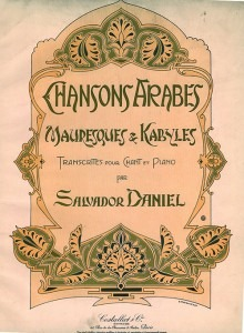 Salvador-Daniel: Chansons arabes, mauresques et kabyles (Paris: Costallat & Cie., n.d.) Copy from the Sibley Music Library