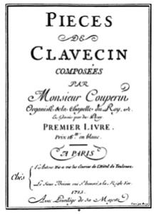 Pieces de clavecin Volume I by Couperin