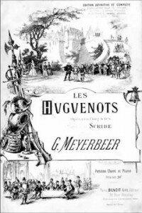 Meyerbeer Les Huguenots