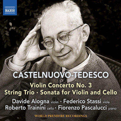 CASTELNUOVO-TEDESCO, M.: Violin Concerto No. 3 / String Trio / Sonata for Violin and Cello
