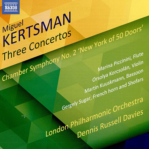 "KERTSMAN, M.: Concertos / Chamber Symphony No. 2, ""New York of 50 Doors"""