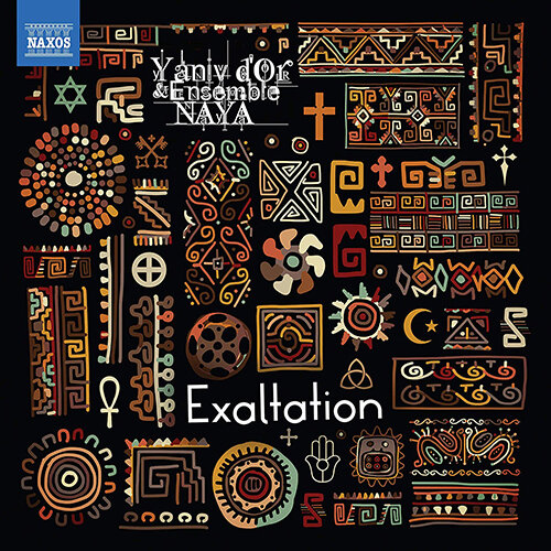 D'Or, Yaniv / Ensemble NAYA: Exaltation