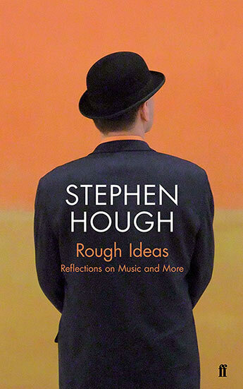 Stephen Hough's Rough Ideas