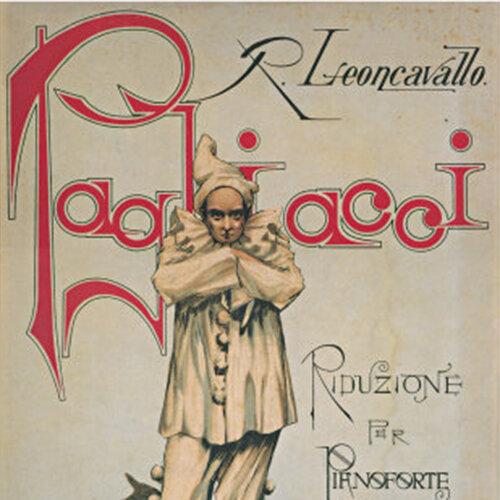 Art Imitating Life <br/> Ruggero Leoncavallo: <em>Pagliacci</em>