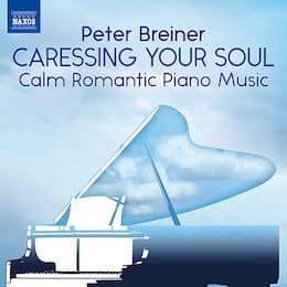 Peter Breiner's new album Caressing Your Soul – Calm Romantic Piano Music