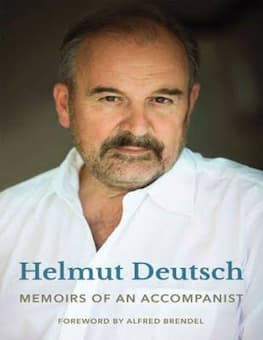 Helmut Deutsch: Memoirs of an Accompanist