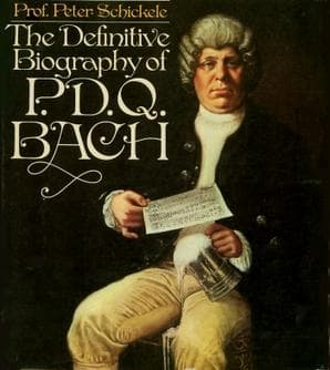 The Definitive Biography of P.D.Q. Bach by Prof. Peter Schickele