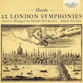 Haydn's London Symphonies and Symphonies You Don't Want To Miss In Your Life, Ever