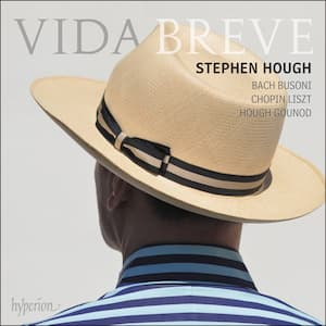 Vida Breve (Short Life) – Stephen Hough