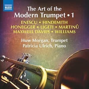 Trumpet Recital: Morgan, Huw - ENESCU, G. / HINDEMITH, P. / HONEGGER, A. / LIGETI, G. / MARTINŮ, B.