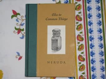 Pablo Neruda: Ode to Common Things