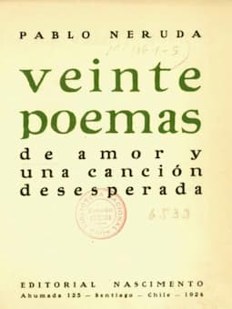 Pablo Neruda's Twenty Love Poems and a Song of Despair