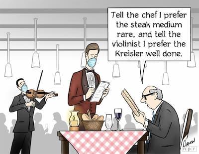 I prefer the Kreisler well done joke