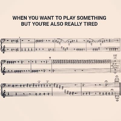 When you want to play something but are really tired