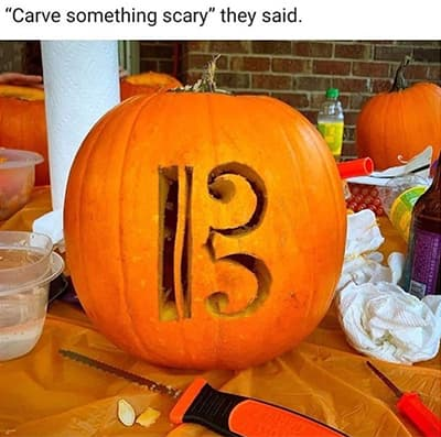 """""""Carve Something Scary."""" They Said."""