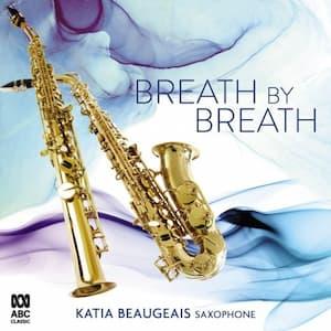 Katia Beaugeais – Breath by Breath Saxophone album