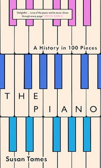 The Piano: A History in 100 Pieces <br></noscript><img class=