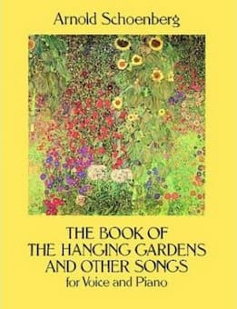 Schoenberg: The Book of the Hanging Gardens and Other Songs for Voice and Piano