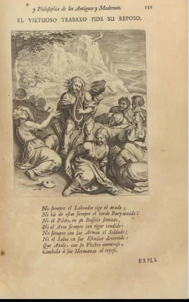 Otto van Veen: Theatro moral de la vida humana en cien emblemas. Con el Enchiridion. En Amberes: por Henrico y Cornelio Verdussen, 1701. P. 151: 'El virtuoso trabaxo pide su reposo.'