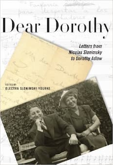 Cover of Dear Dorothy- Letters from Nicolas Slonimsky to Dorothy Adlow (Edited by Electra Slonimsky Yourke)