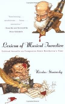 Nicolas Slonimsky: Lexicon of Musical Invective